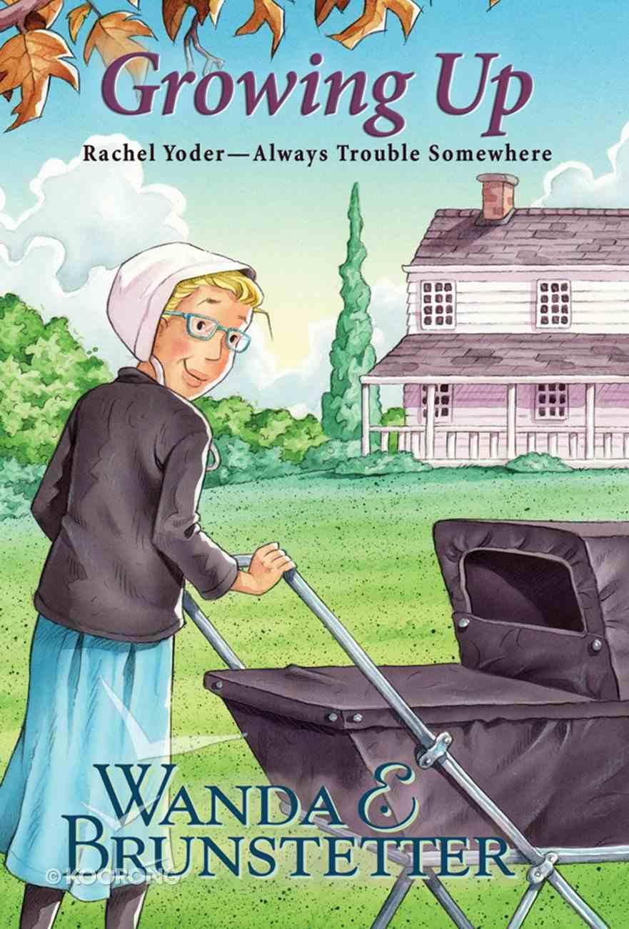 Growing Up (#08 in Rachel Yoder - Always Trouble Somewhere Series) eBook