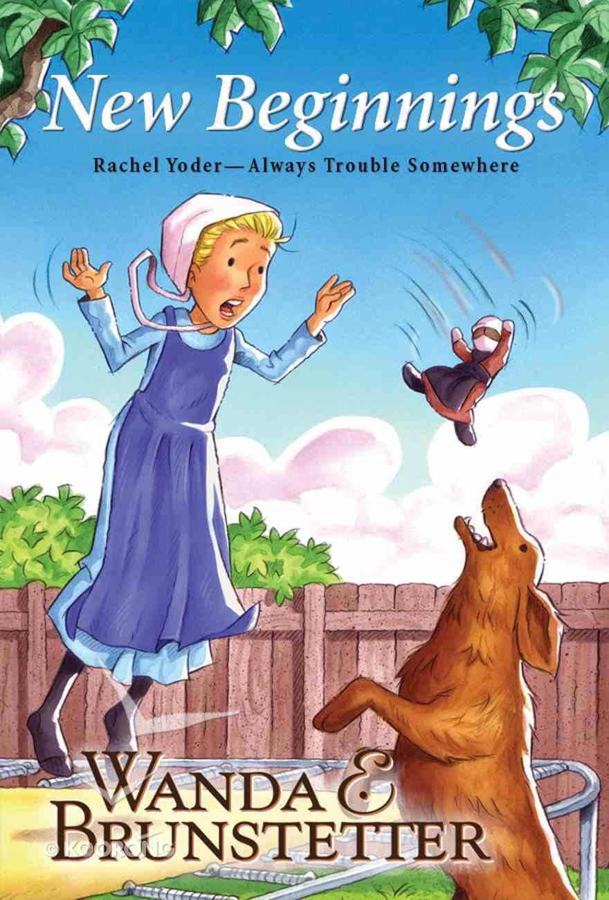 New Beginnings (#04 in Rachel Yoder - Always Trouble Somewhere Series) eBook