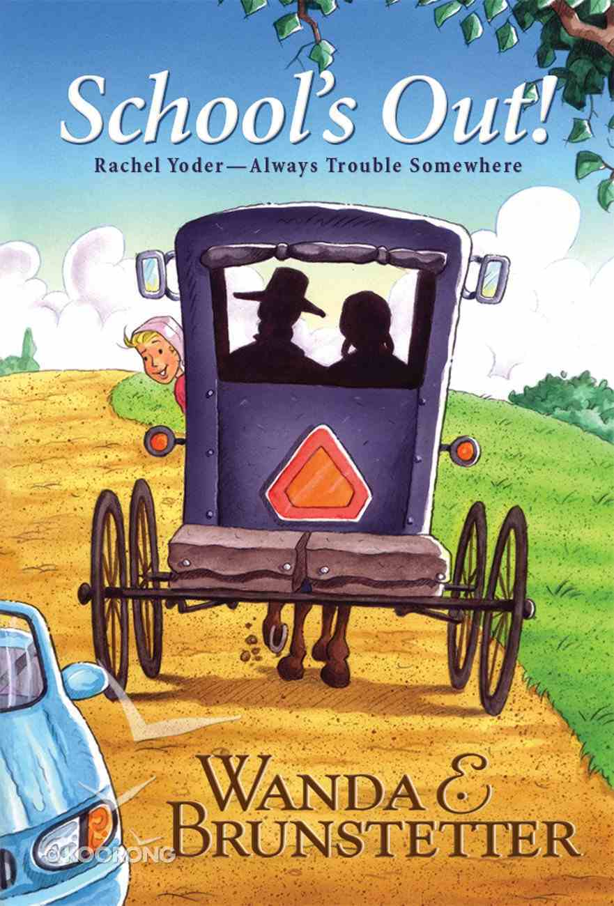 School's Out! (#01 in Rachel Yoder - Always Trouble Somewhere Series) eBook