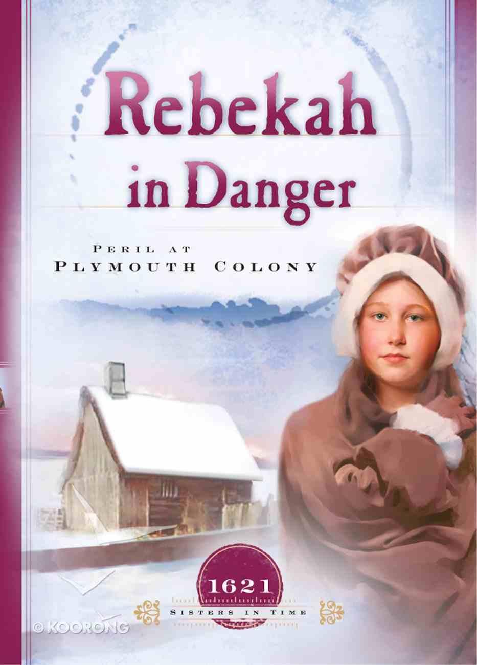 Rebekah in Danger (Sisters In Time Series) eBook