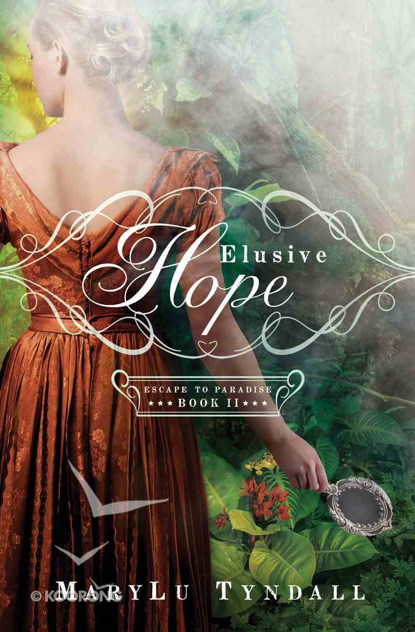 Elusive Hope (#02 in Escape To Paradise Series) eBook