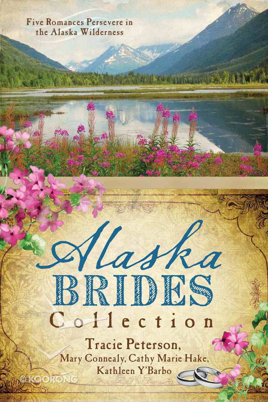 The Alaska Brides Collection (6 In 1 Fiction Series) eBook