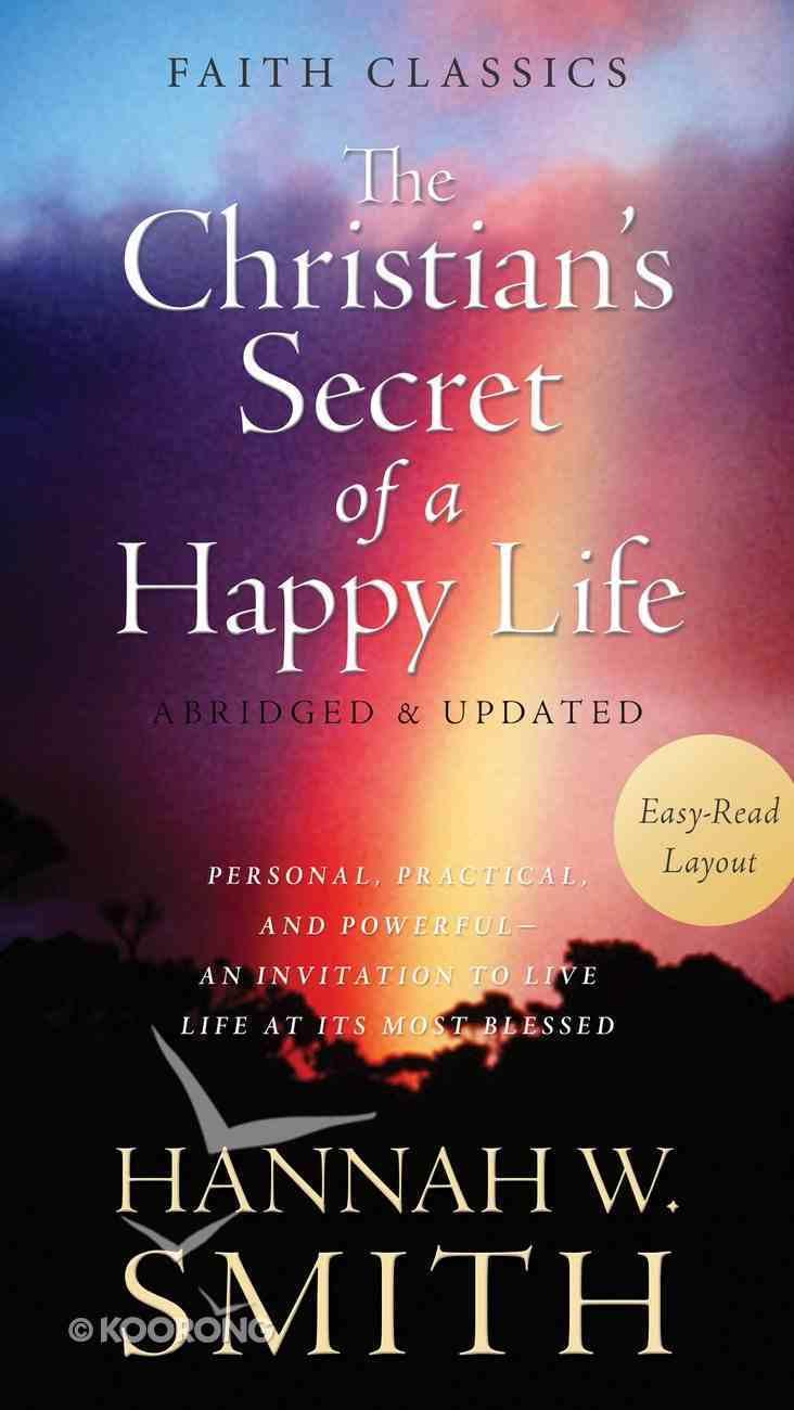 The Christian's Secret of a Happy Life (Faith Classics Series) eBook