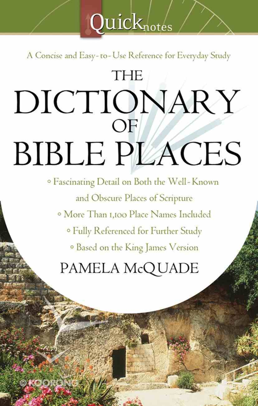The Quicknotes Dictionary of Bible Places eBook