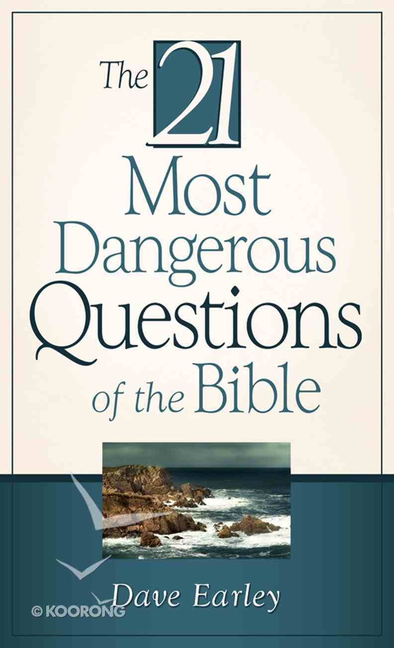 The 21 Most Dangerous Questions of the Bible (21 Most Series) eBook