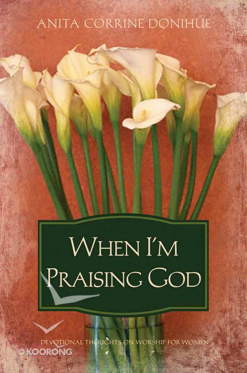 When I'm Praising God eBook