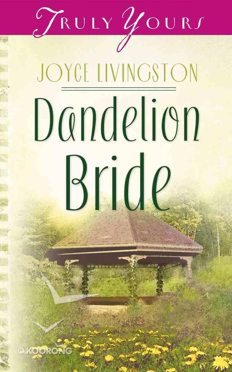 Dandelion Bride (#602 in Heartsong Series) eBook