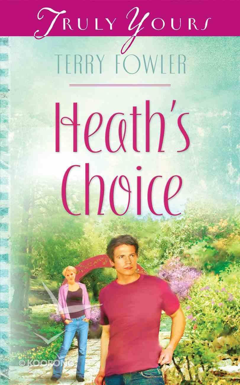 Heath's Choice (Heartsong Series) eBook