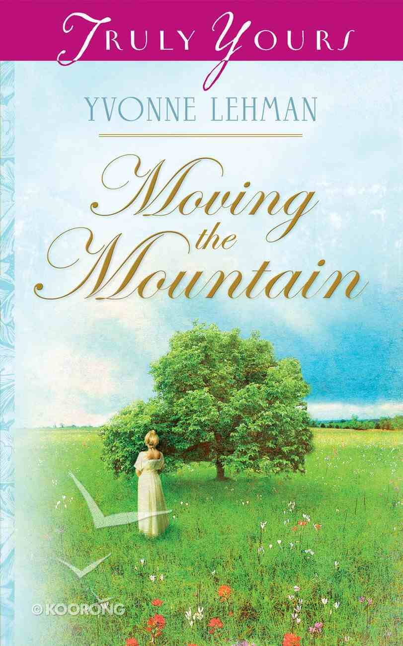 Moving the Mountain (#703 in Heartsong Series) eBook