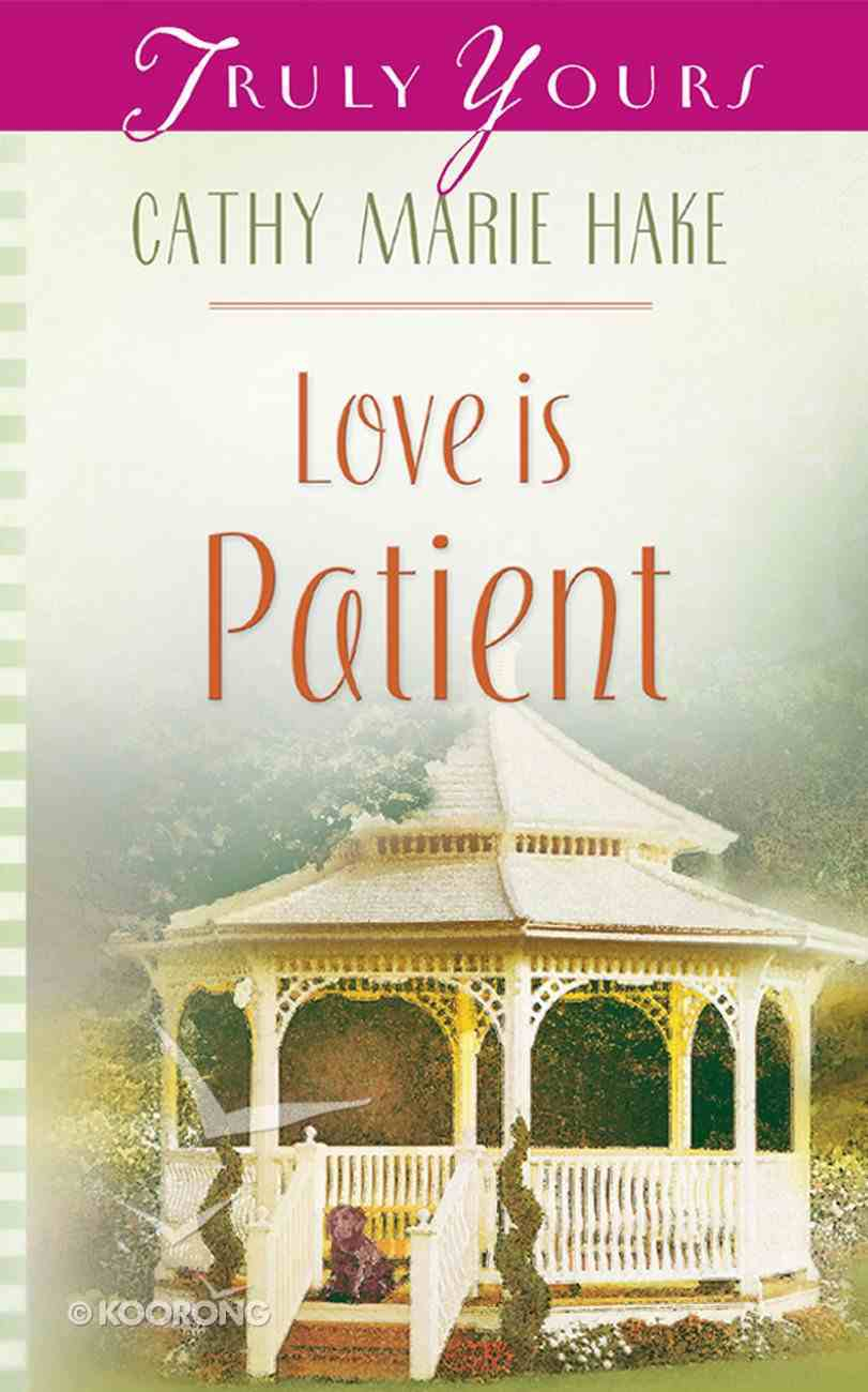 Love is Patient (#545 in Heartsong Series) eBook