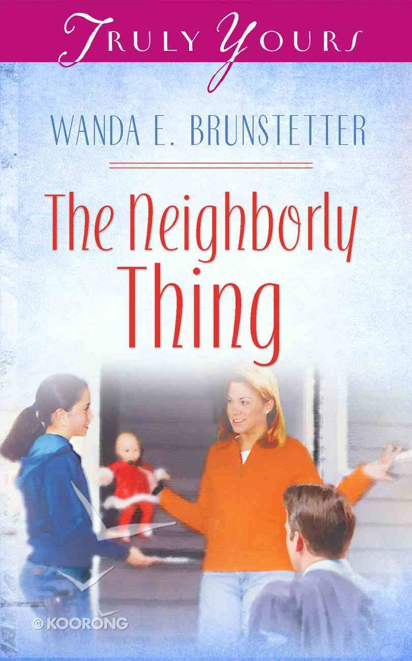 The Neighborly Thing (#517 in Heartsong Series) eBook