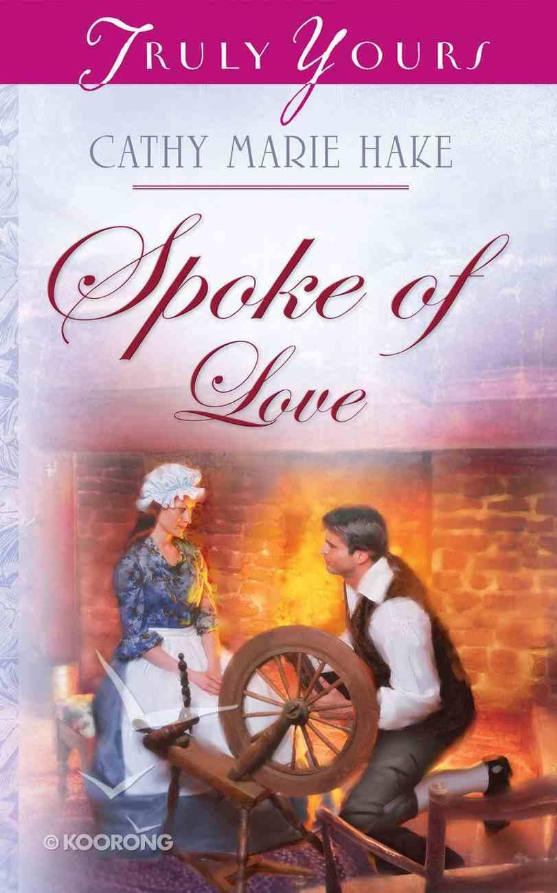 Spoke of Love (#712 in Heartsong Series) eBook