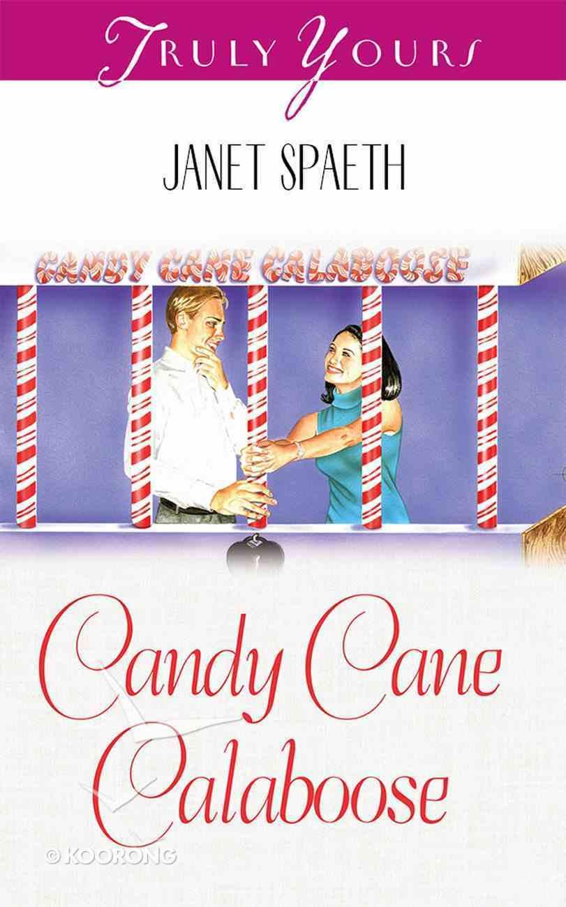 Candy Cane Calaboose (#458 in Heartsong Series) eBook