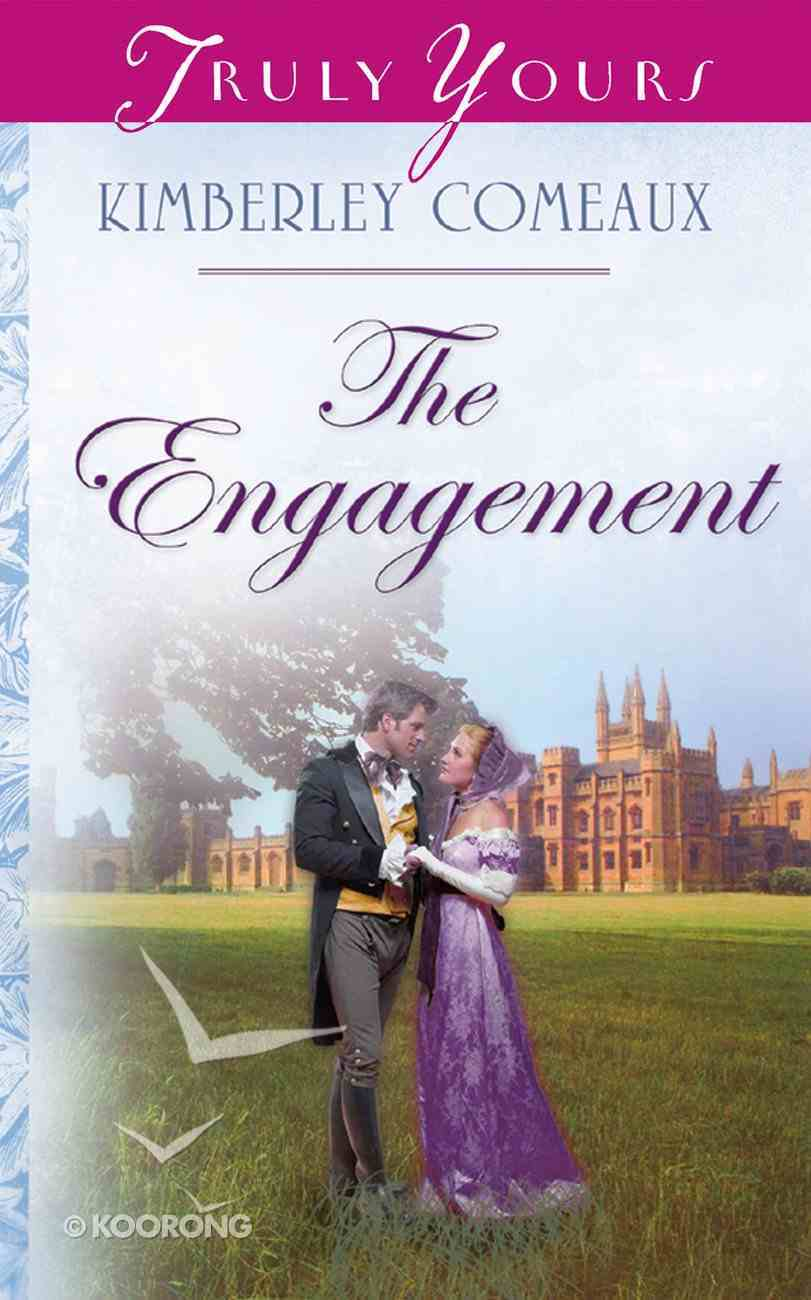 The Engagement (Heartsong Series) eBook
