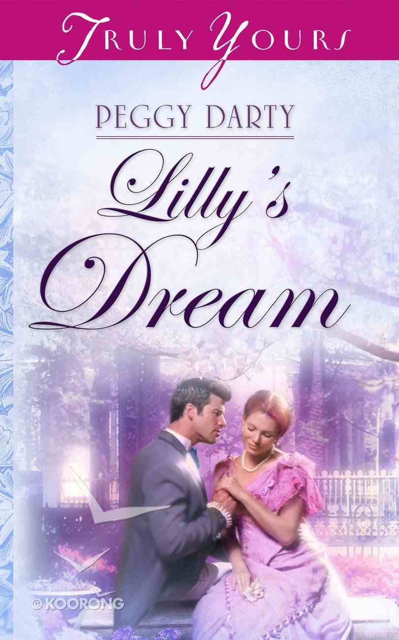 Lilly's Dream (#587 in Heartsong Series) eBook