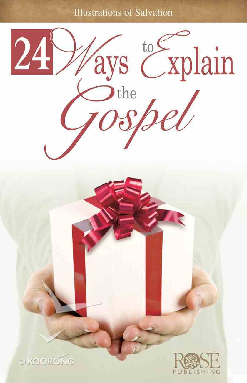 24 Ways to Explain the Gospel (Rose Guide Series) eBook
