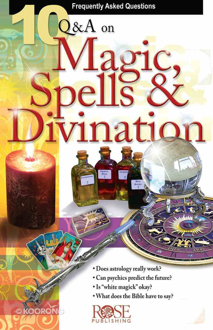 10 Questions & Answers on Magic, Spells, & Divination (Rose Bible Basics Series) eBook