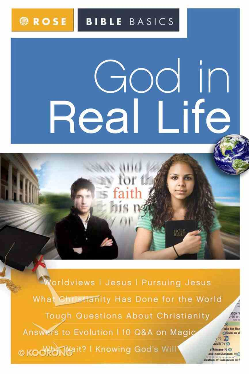 God in Real Life (Rose Bible Basics Series) eBook