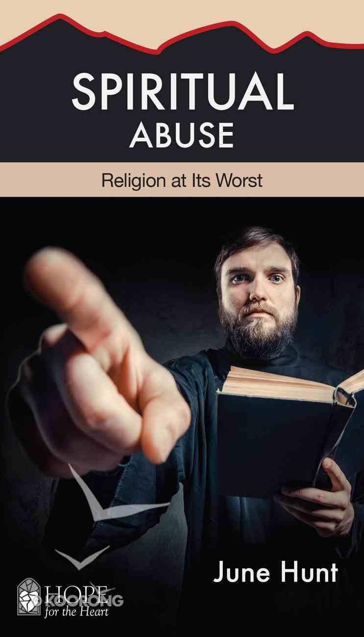Spiritual Abuse (Hope For The Heart Series) eBook