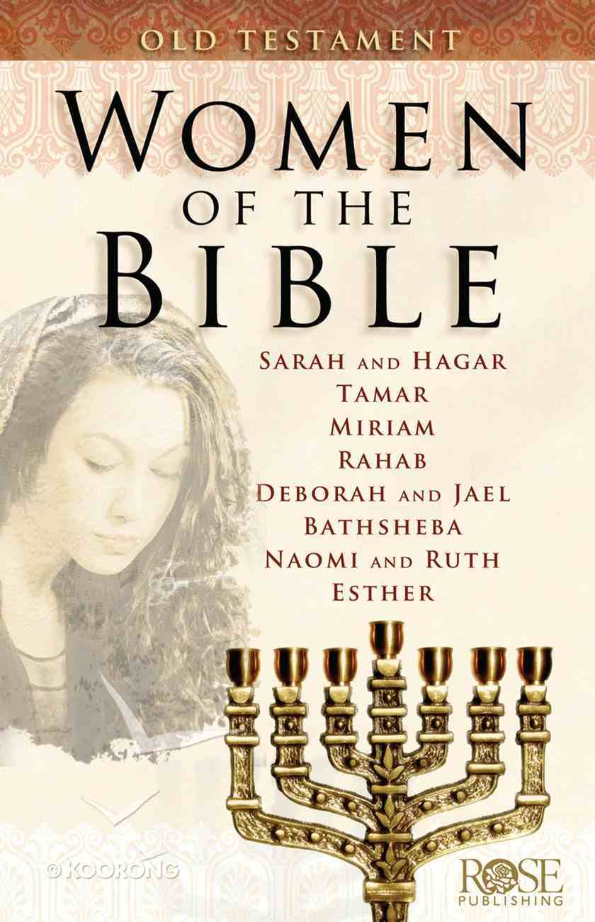 Women of the Bible: Old Testament (Rose Guide Series) eBook