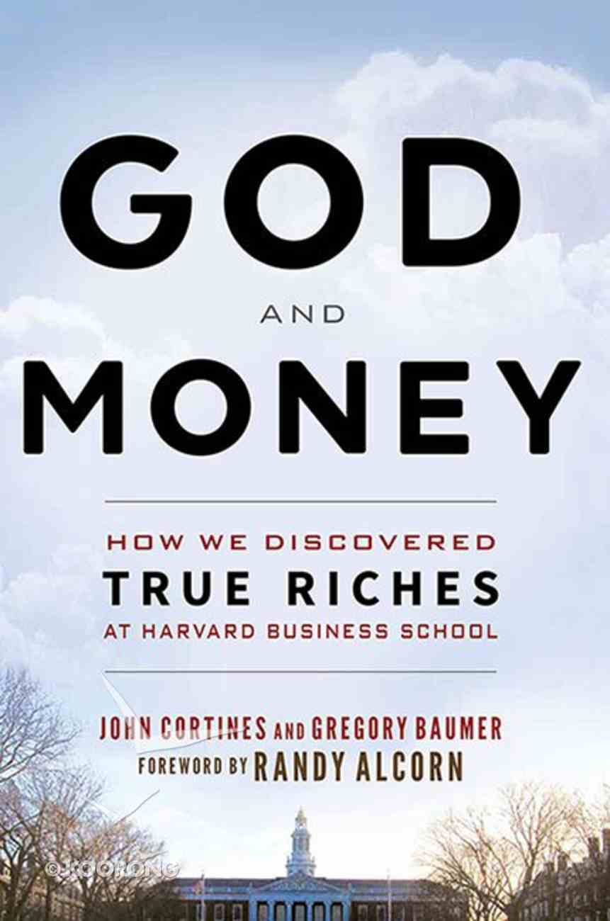 God and Money: How We Discovered True Riches At Harvard Business School eBook