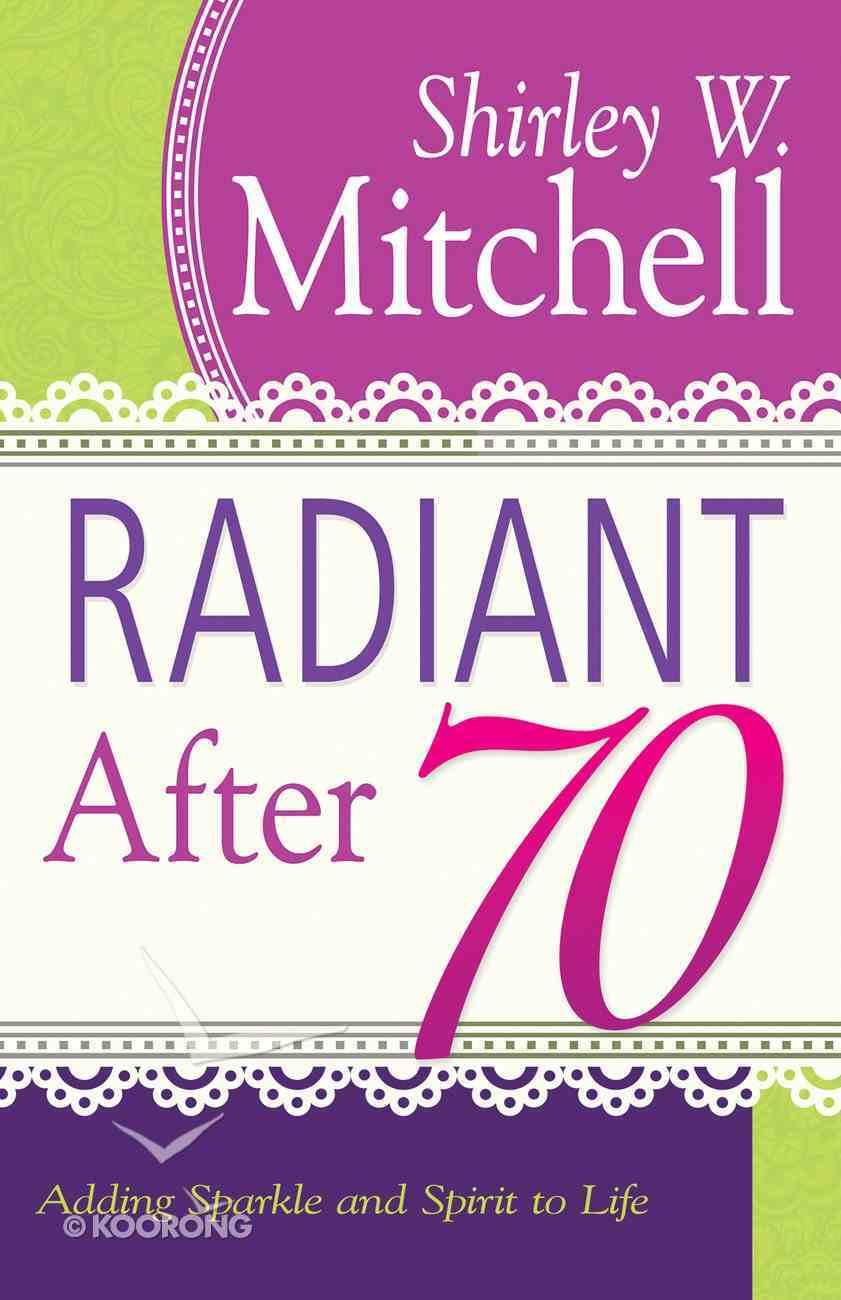 Radiant After 70 eBook