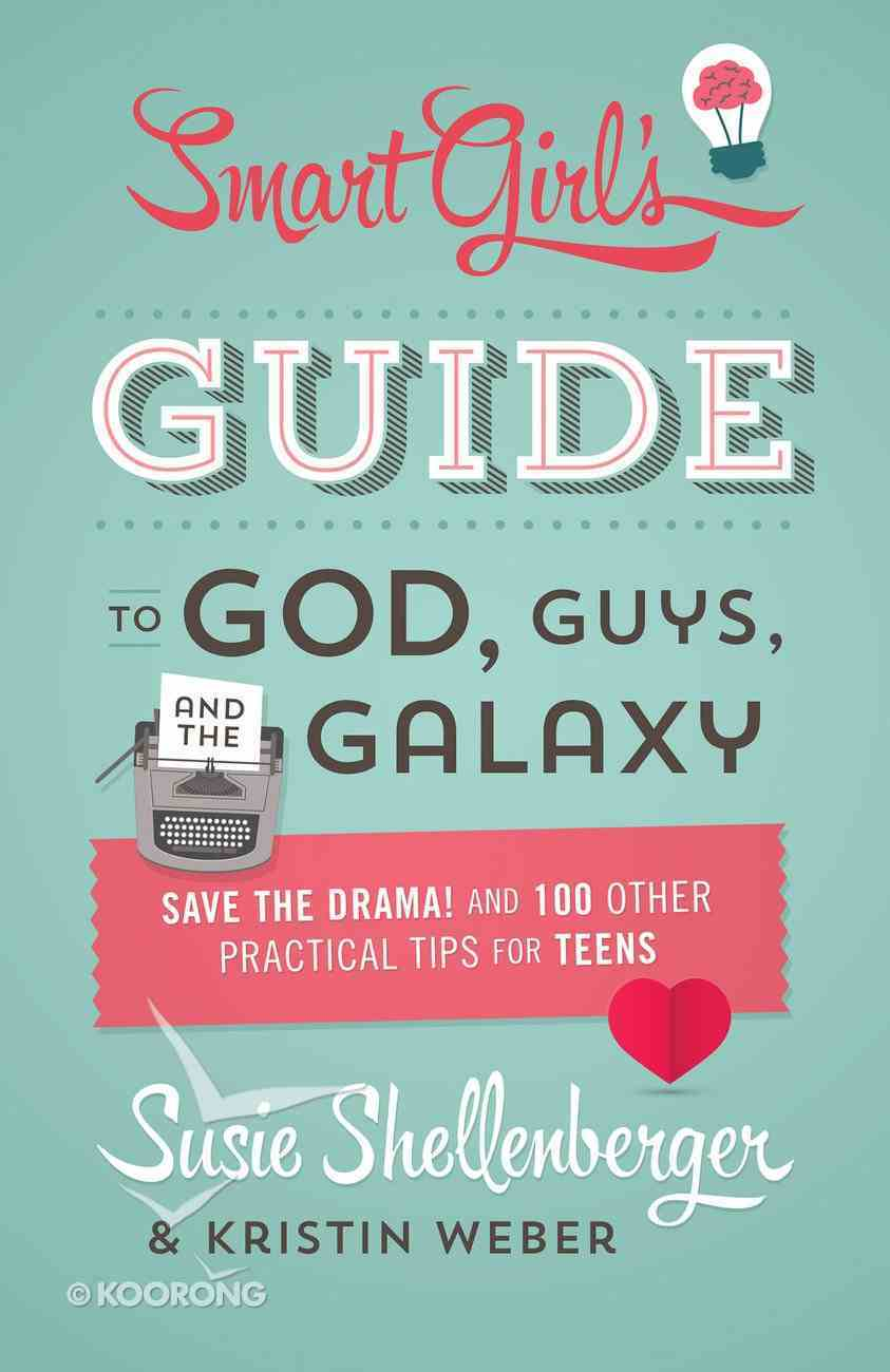The Smart Girl's Guide to God, Guys, and the Galaxy eBook
