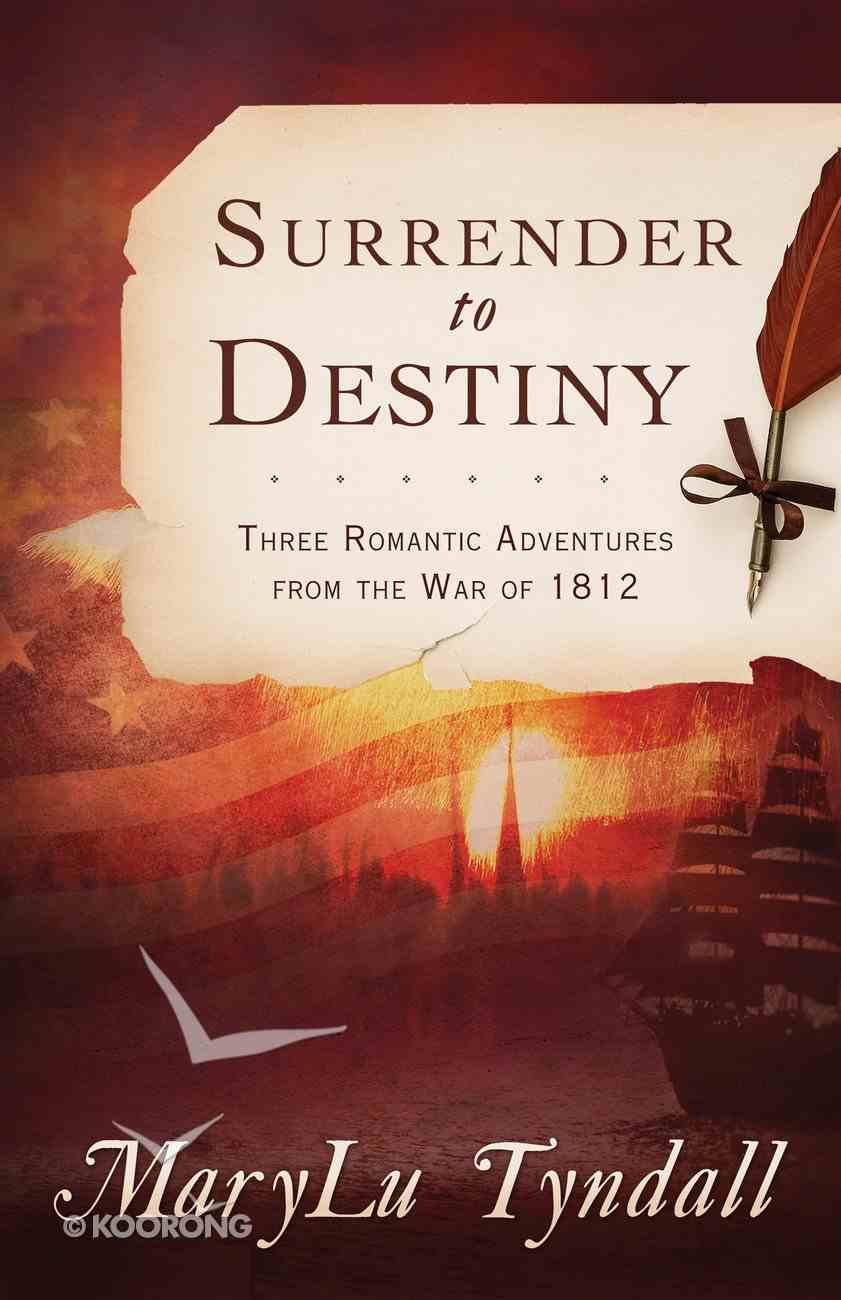 The Surrender to Destiny Trilogy (Surrender To Destiny Series) eBook