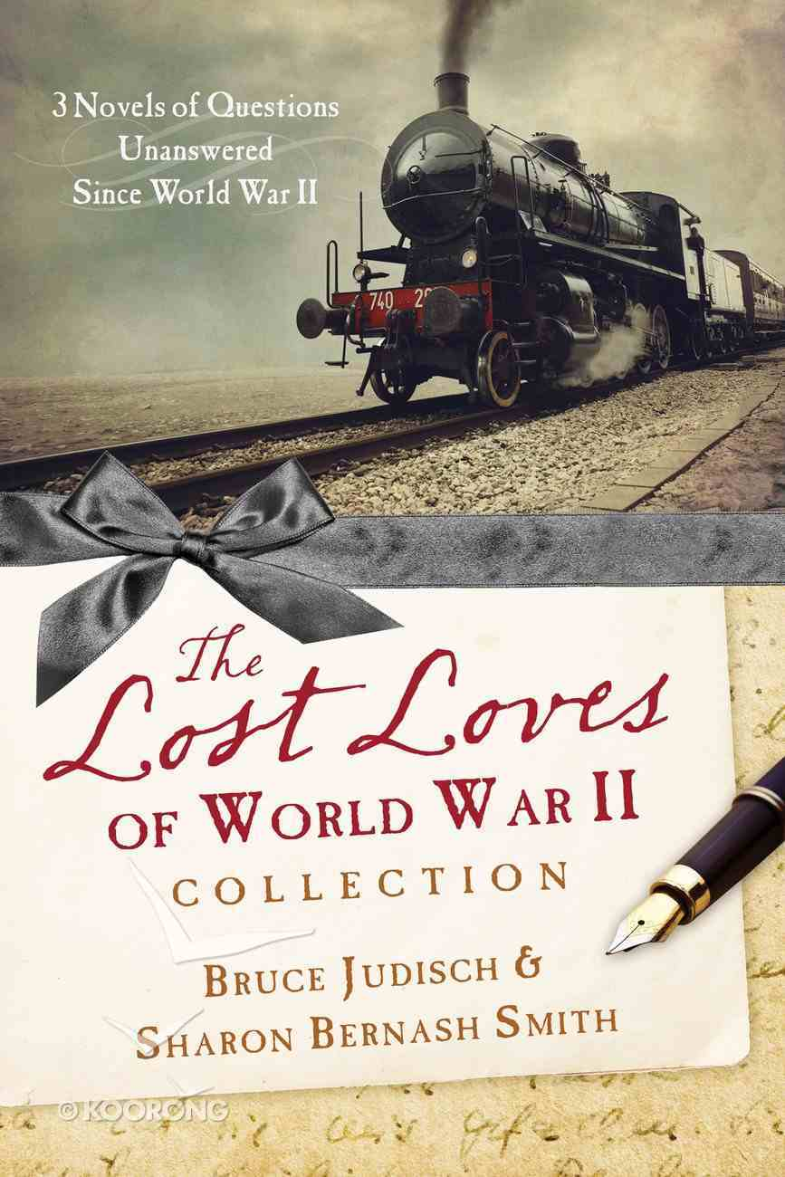 The Lost Loves of World War II Collection eBook