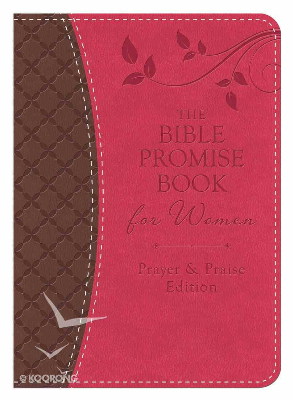The Bible Promise Book For Women - Prayer & Praise Edition eBook