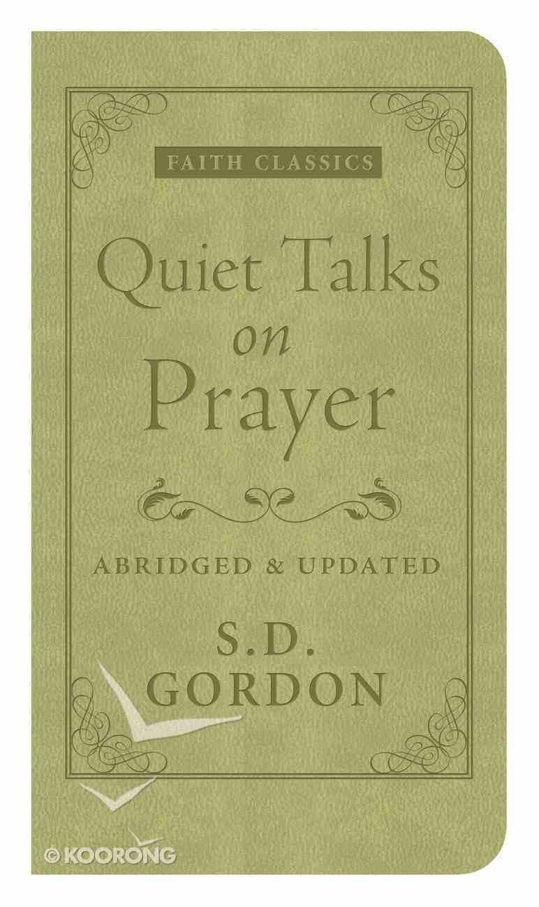 Quiet Talks on Prayer (Faith Classics Series) eBook