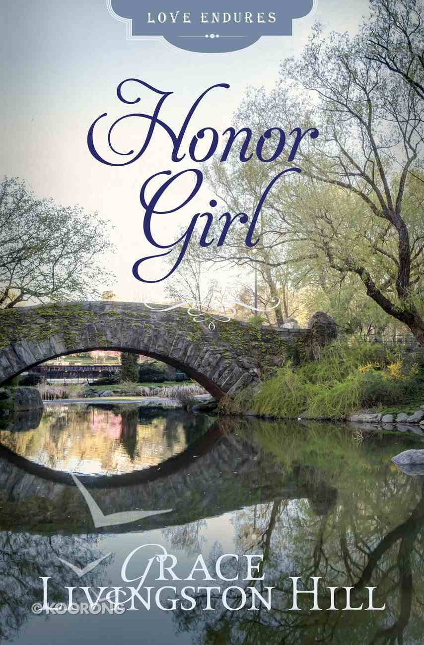 The Honor Girl (#57 in Grace Livingston Hill Series) eBook
