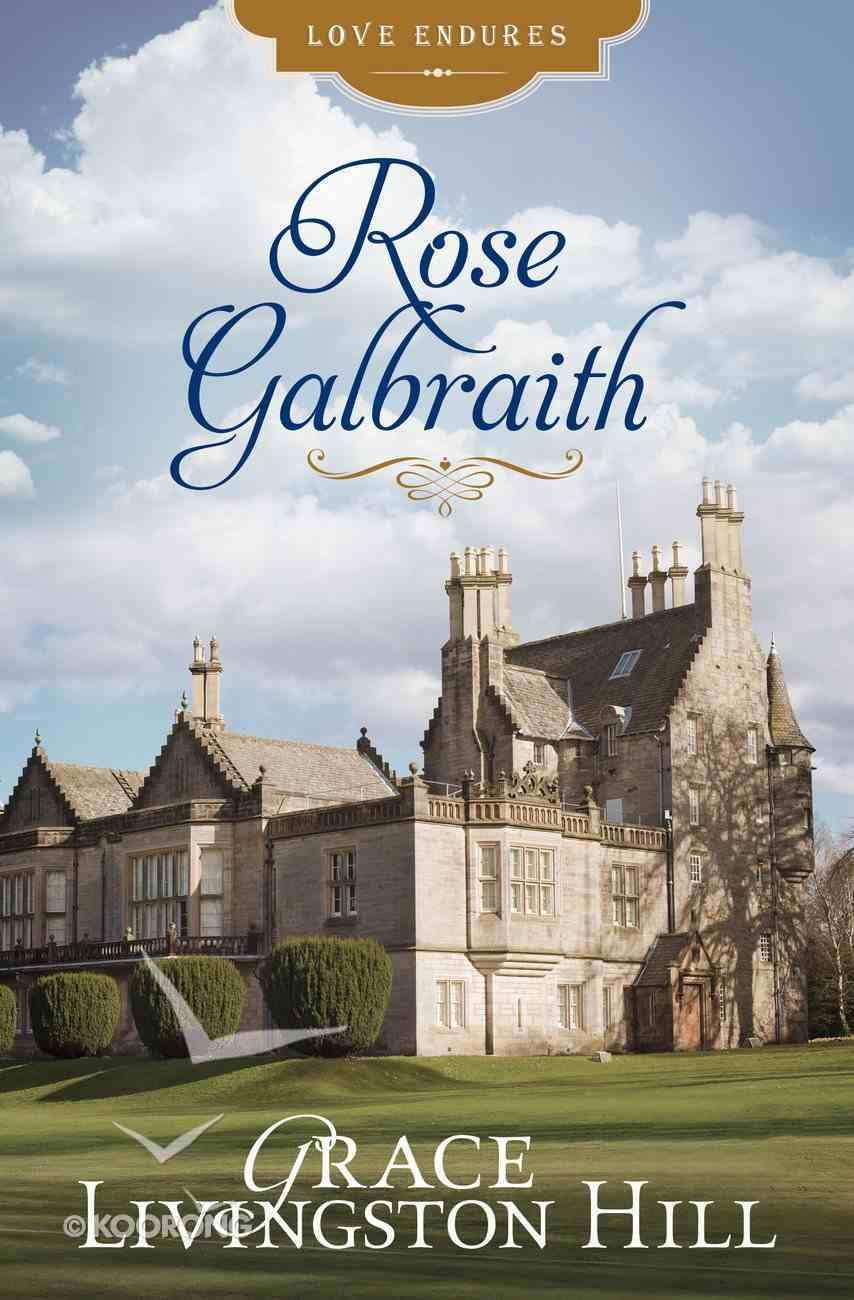 Rose Galbraith (Love Endures Series) eBook