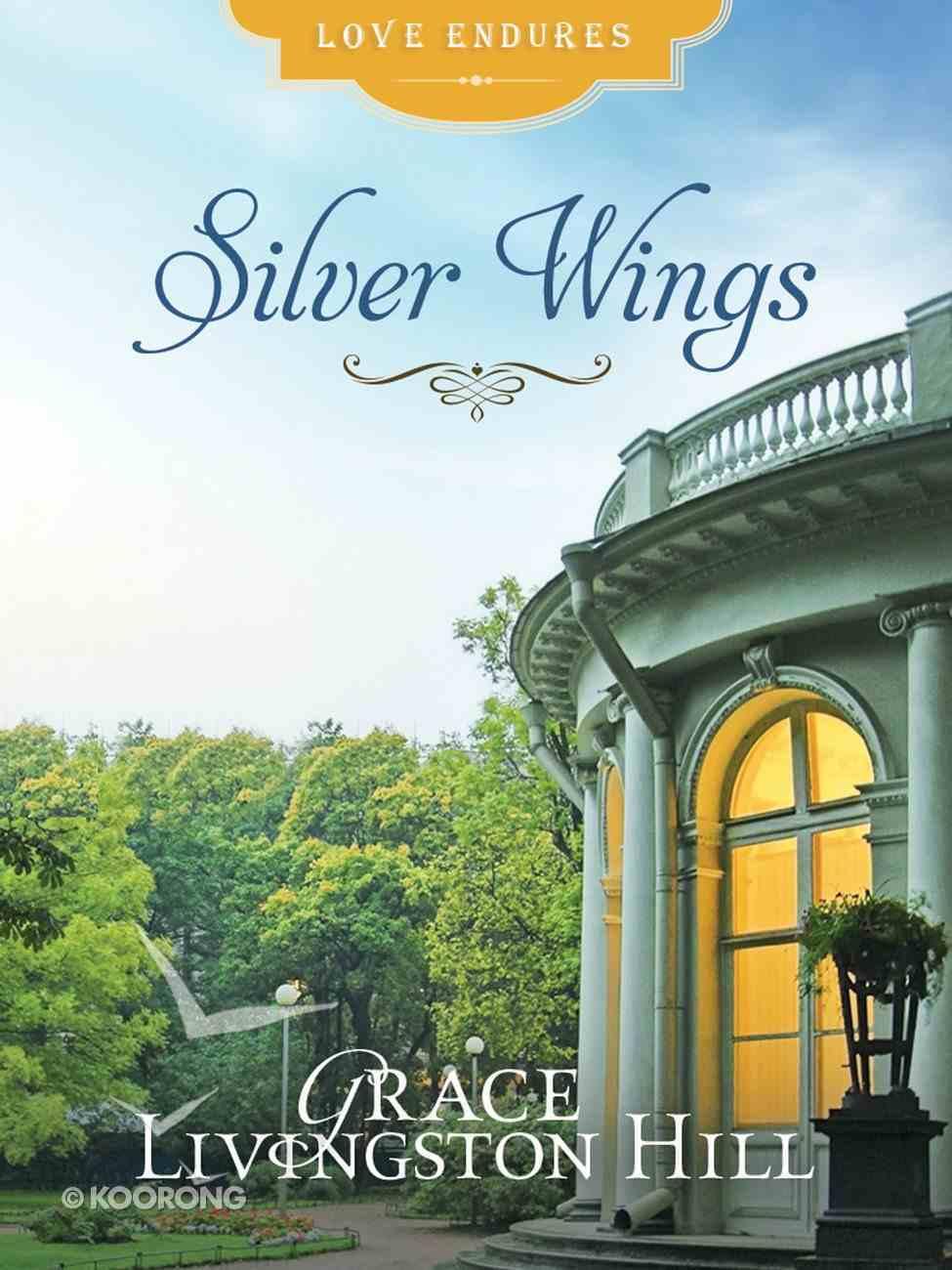 Silver Wings (Love Endures Series) eBook