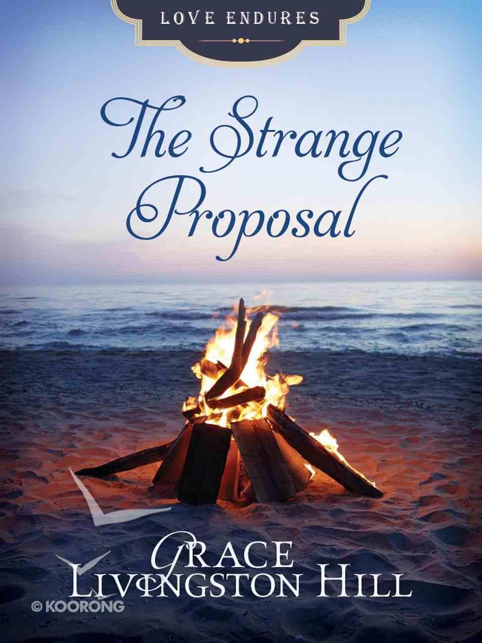 The Strange Proposal (Love Endures Series) eBook