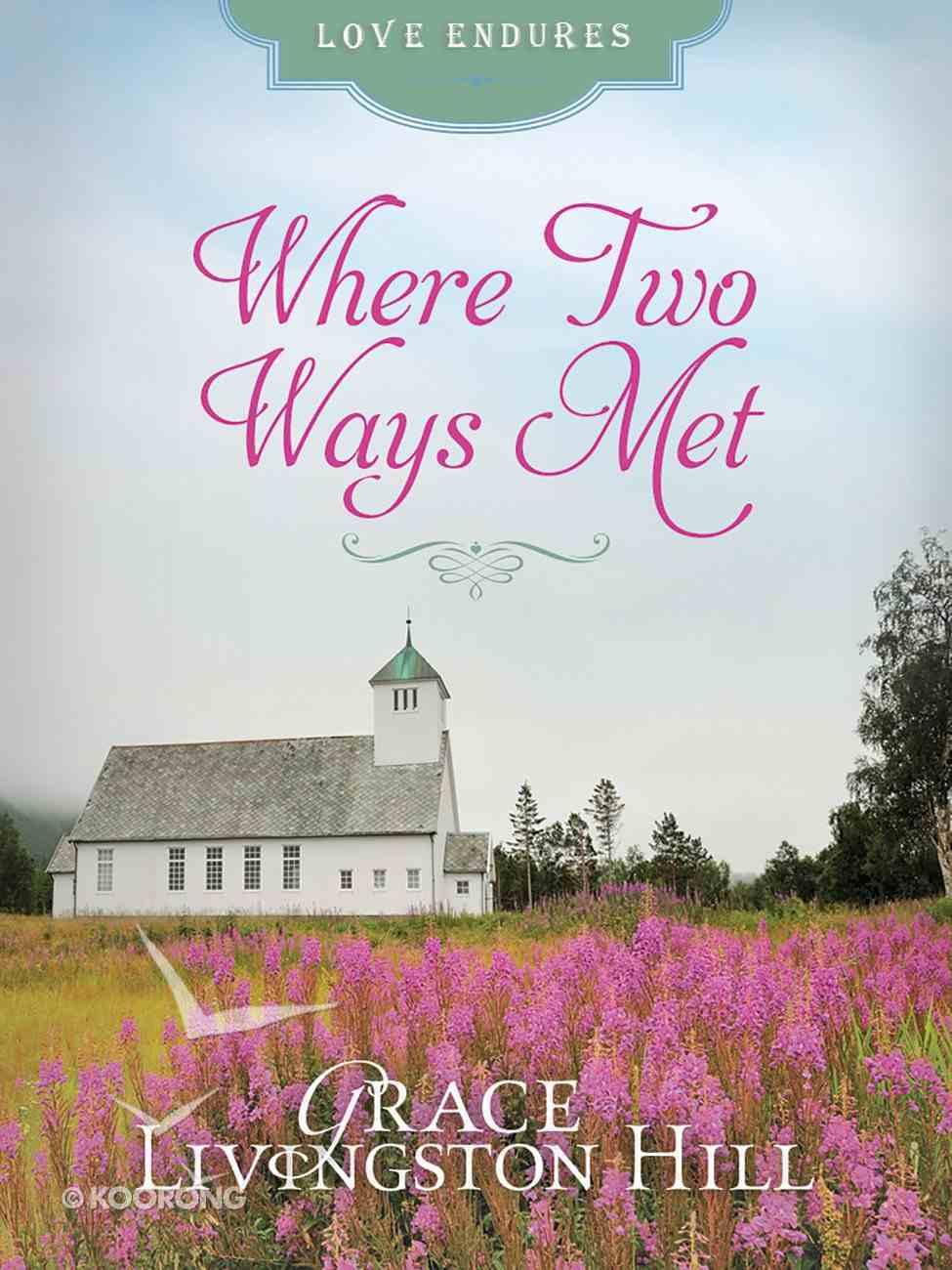Where Two Ways Met (Love Endures Series) eBook
