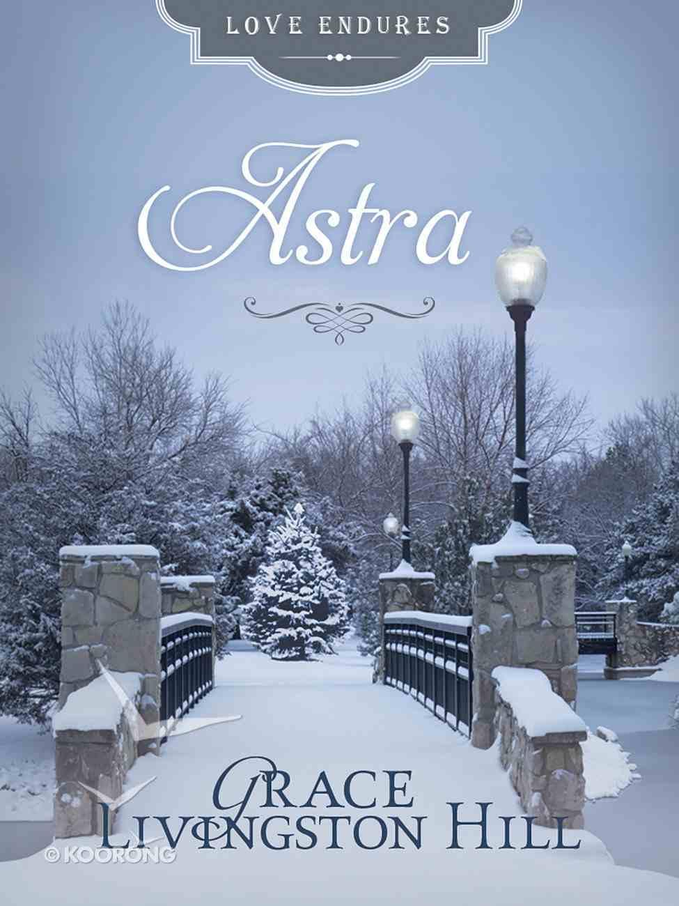 Astra (Love Endures Series) eBook