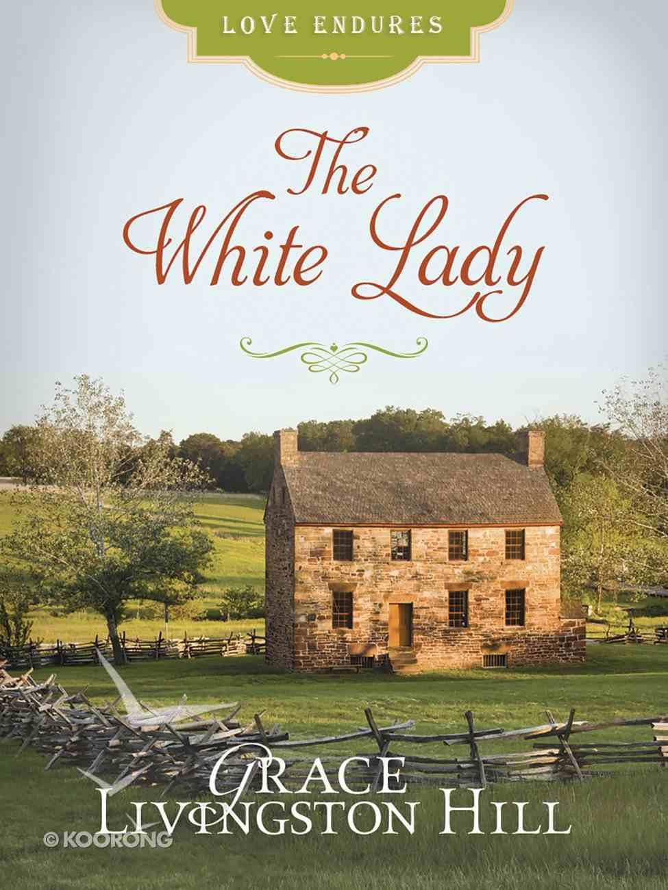 The White Lady (Love Endures Series) eBook