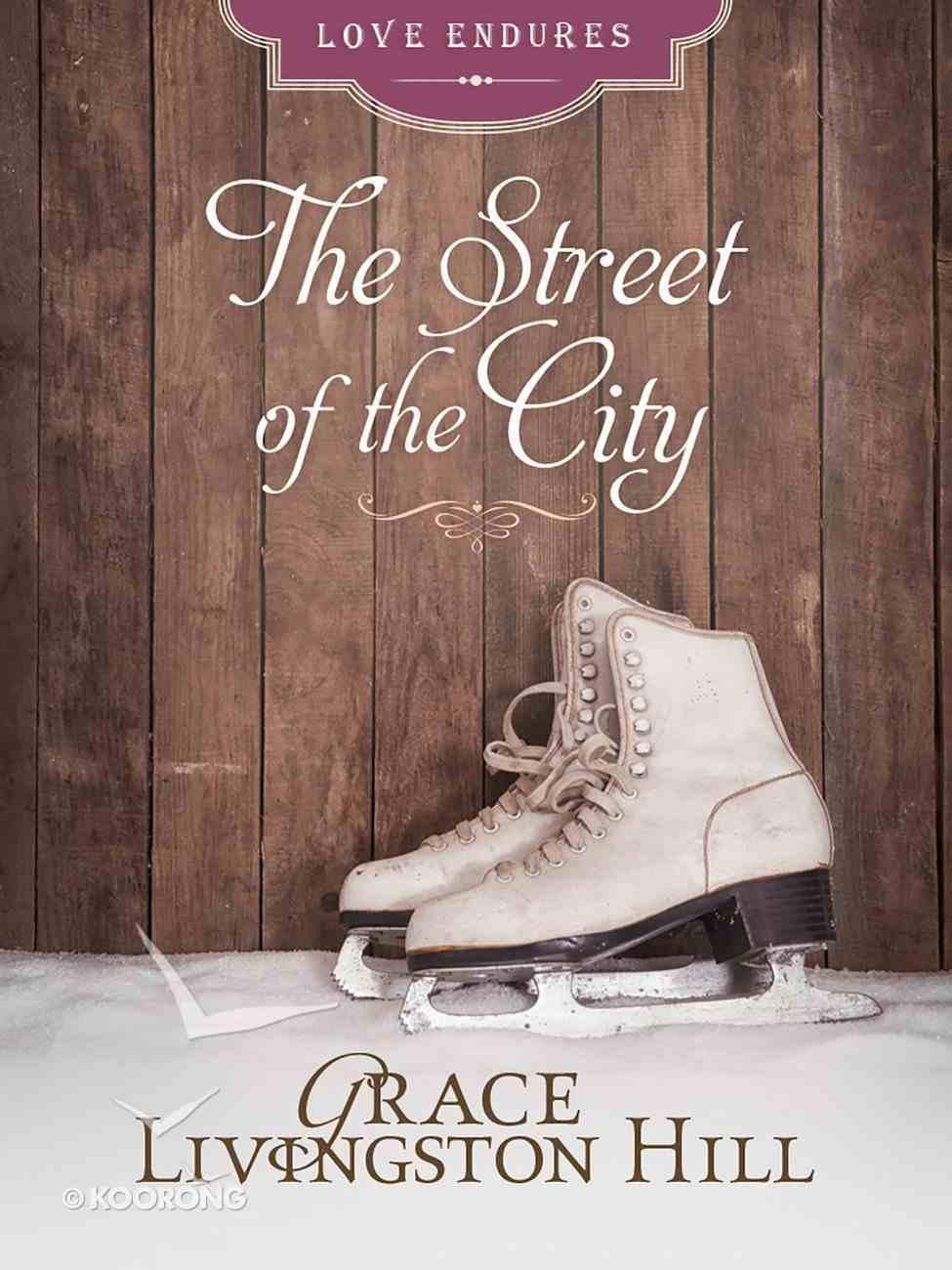 The Street of the City (Love Endures Series) eBook