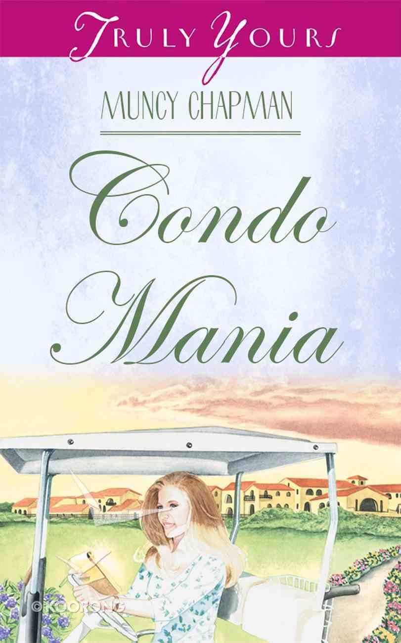 Condo Mania (#422 in Heartsong Series) eBook