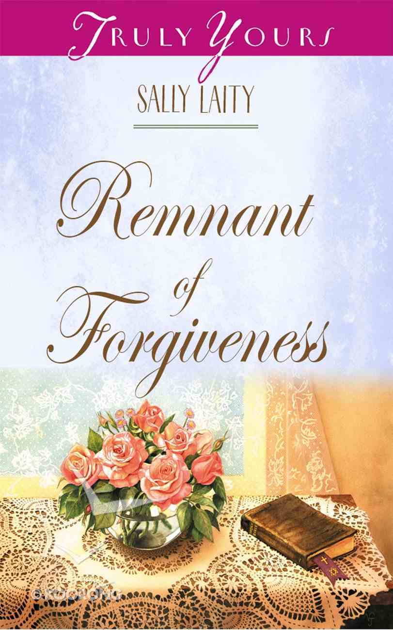 Remnant of Forgiveness (#423 in Heartsong Series) eBook