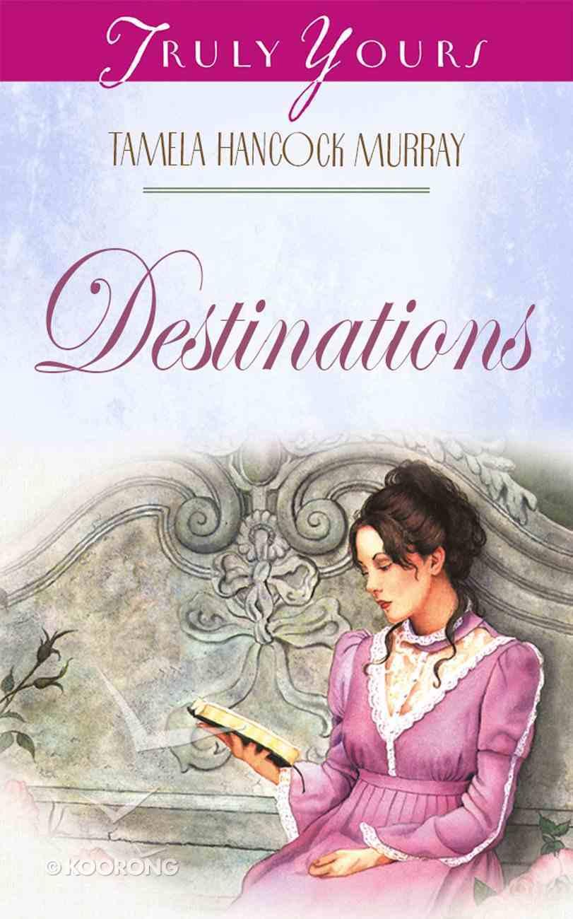 Destinations (#408 in Heartsong Series) eBook
