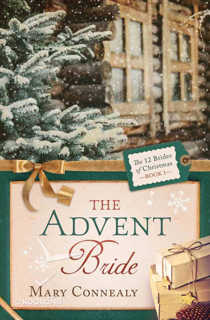 The Advent Bride (#01 in 12 Brides Of Christmas Series) eBook