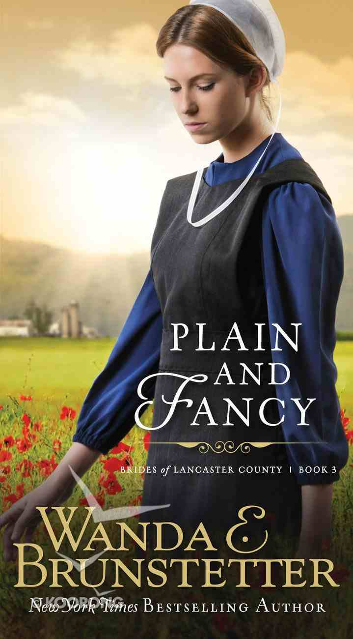 Plain and Fancy (#03 in Brides Of Lancaster County Series) eBook