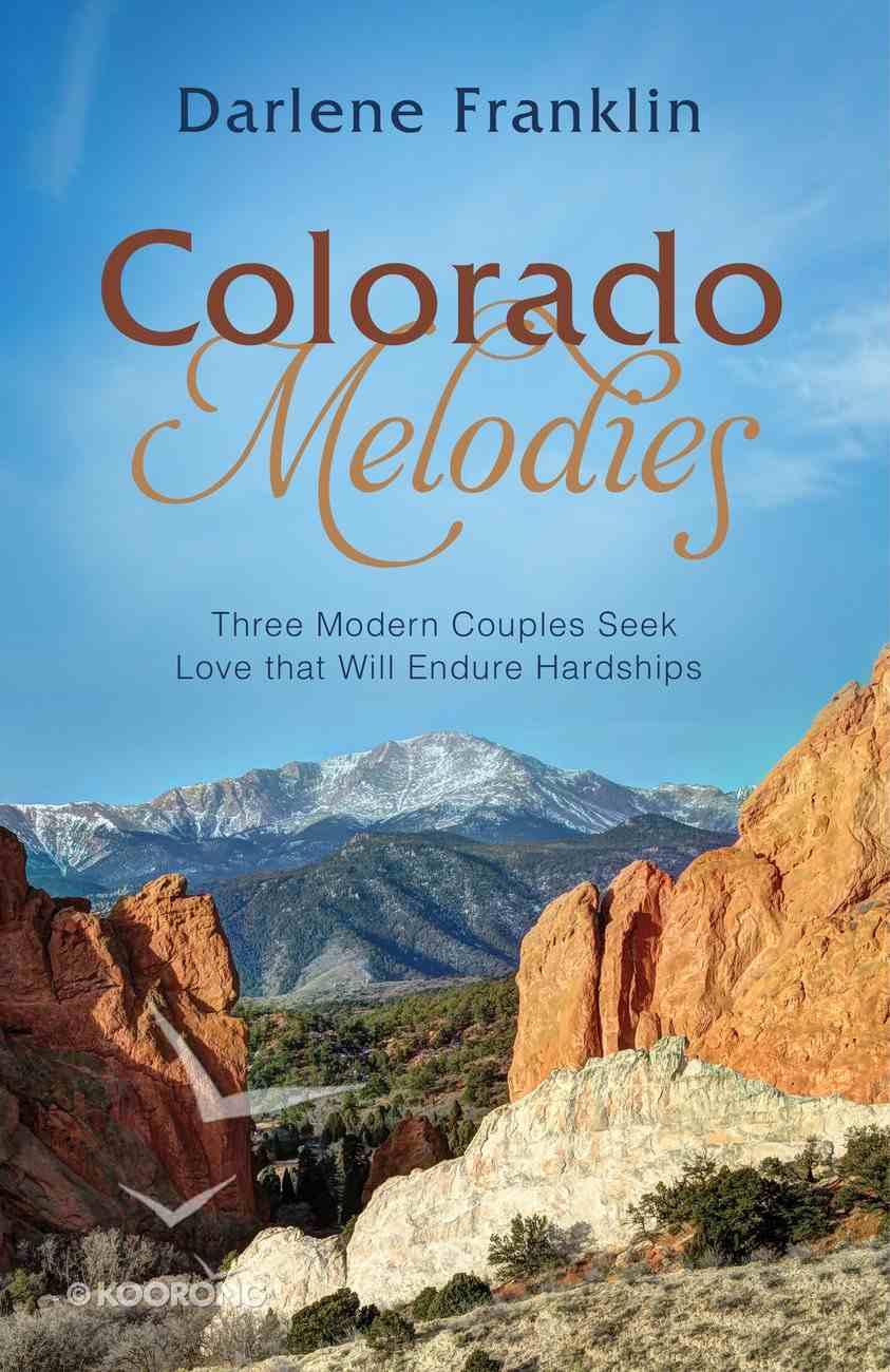 3in1: Romancing America: Colorado Melodies (Romancing America Series) eBook