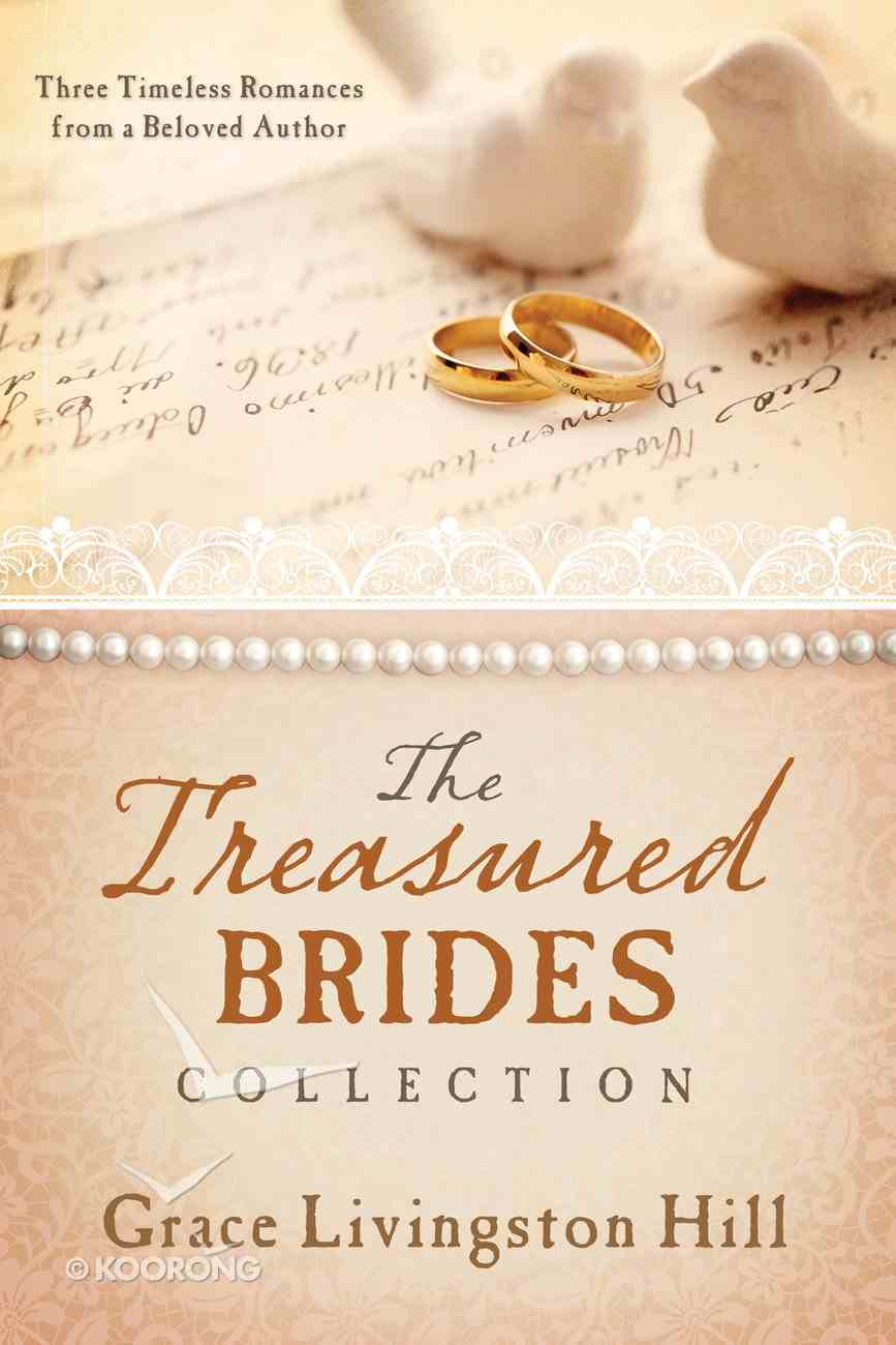 The 3in1 Treasured Brides Collection (Love Endures Series) eBook