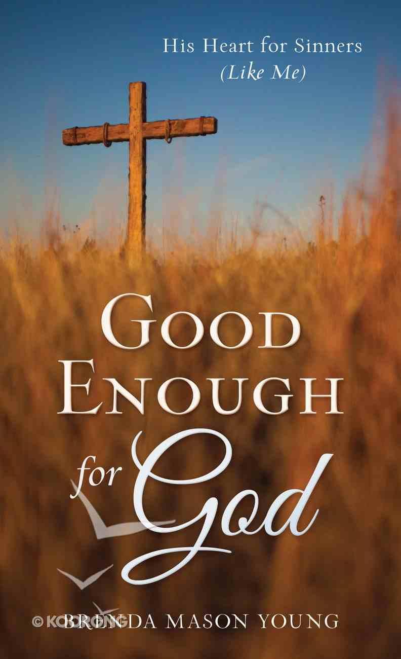 Good Enough For God (Value Book Series) eBook