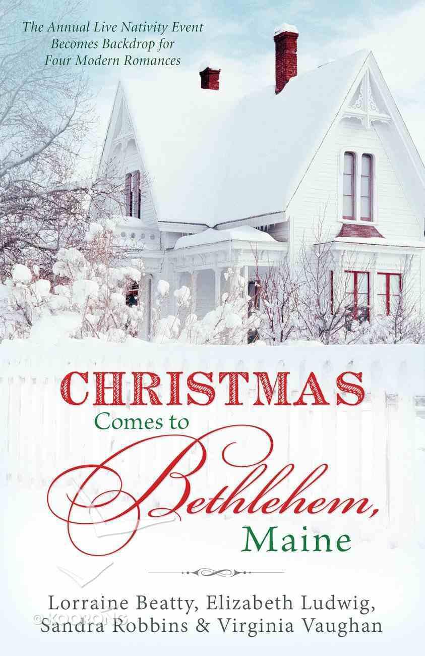 Christmas Comes to Bethlehem - Maine eBook