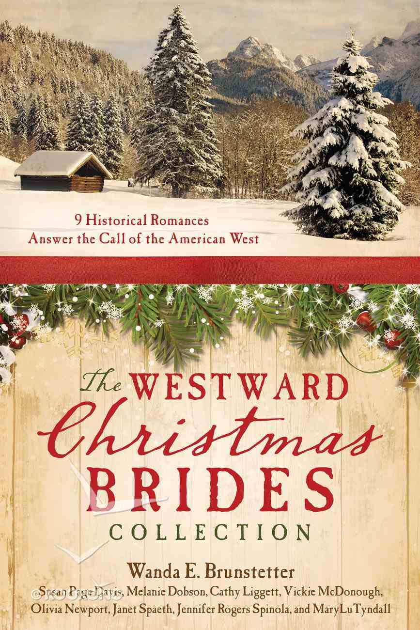 The Westward Christmas Brides Collection eBook