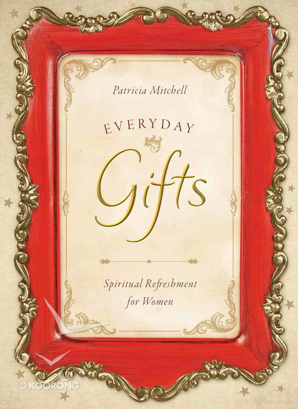 Everyday Gifts (Spiritual Refreshment For Women Series) eBook